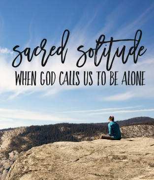 sacred-solitude-god-calls-us-to-be-alone